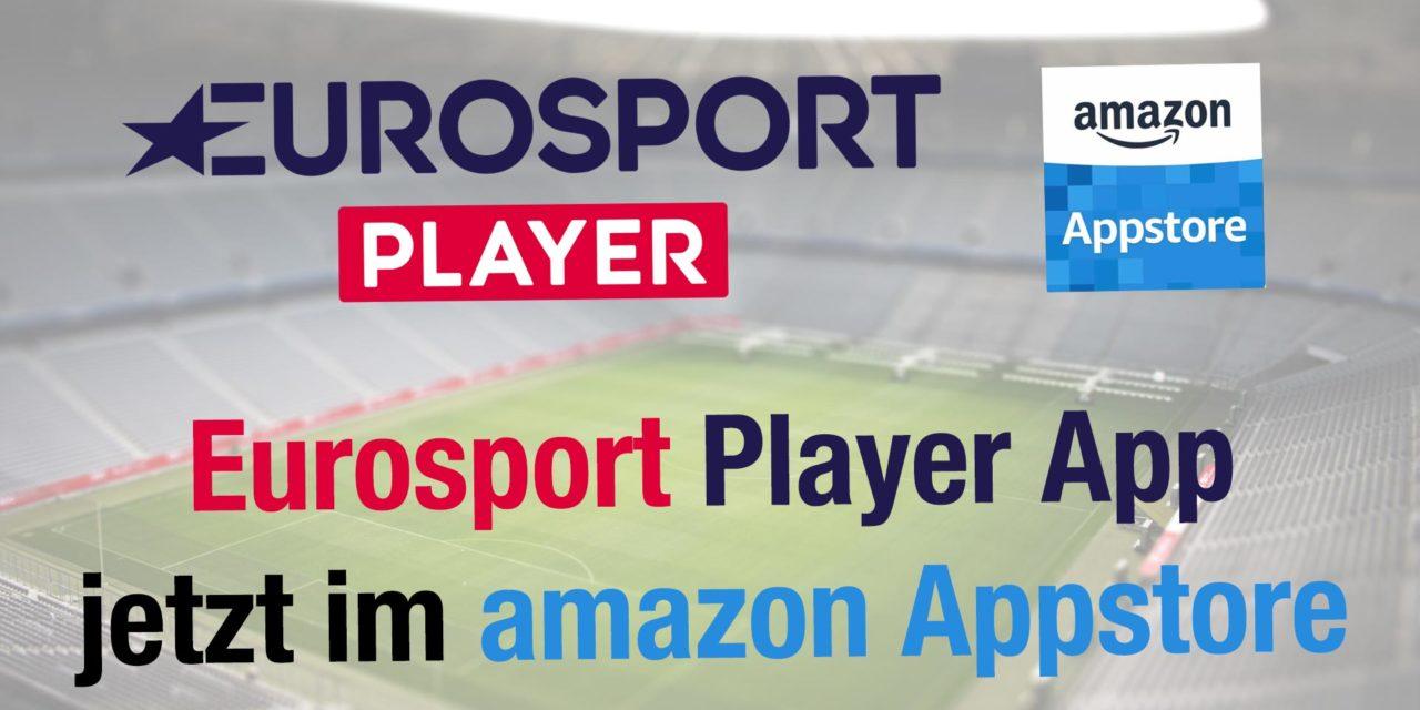 Eurosport Player App offiziell im amazon App Store für Fire TV erschienen