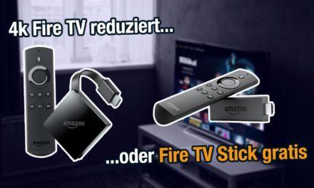 4K Fire TV reduziert oder Fire TV Stick geschenkt bekommen