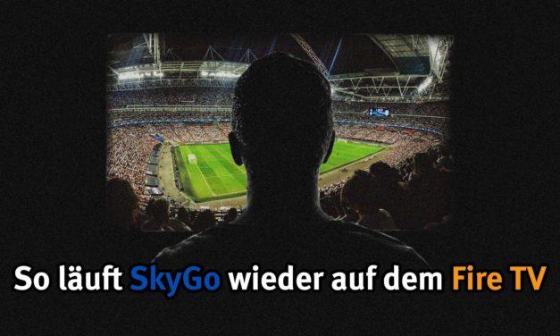 Alte SkyGo APKs wieder auf Fire TV & Co zum Laufen bringen! Champions League kann kommen!