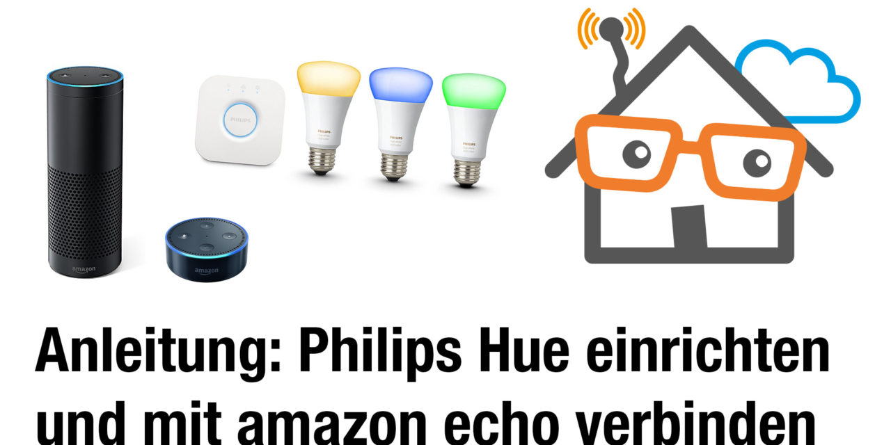 anleitung philips hue bridge mit amazon echo verbinden und lampen ber alexa steuern aftvhacks. Black Bedroom Furniture Sets. Home Design Ideas