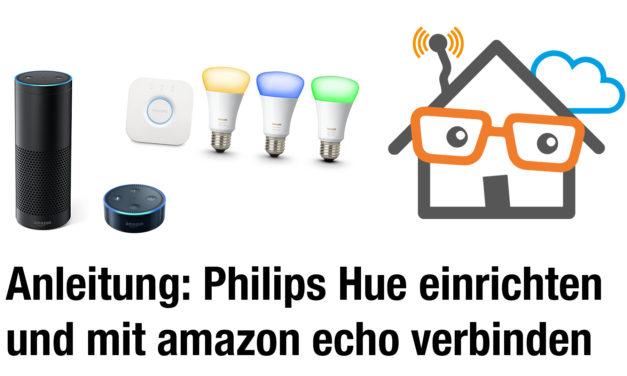 Anleitung: Philips Hue Bridge mit Amazon Echo verbinden und Lampen über Alexa steuern