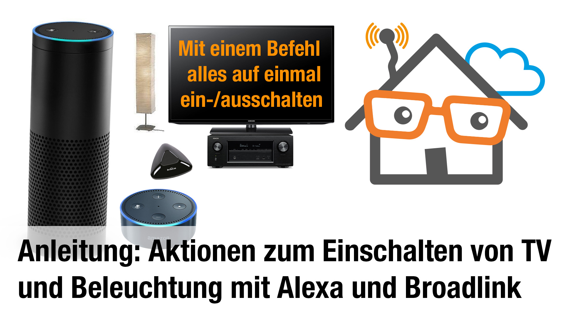 Anleitung: Aktionen mit Amazon Echo via Broadlink ausführen und mehrere Geräte zeitgleich schalten
