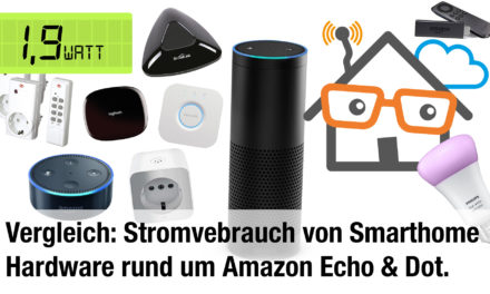 Vergleich: Stromverbrauch Amazon Echo, Echo Dot, Philips Hue Bridge, Broadlink, Logitech Harmony Hub, Funksteckdose, Fire TV & Stick