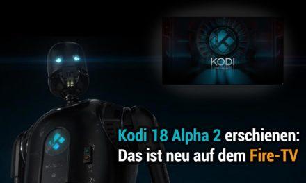 Kodi 18 Alpha 2 erschienen: Die Neuigkeiten für Fire-TV-Nutzer