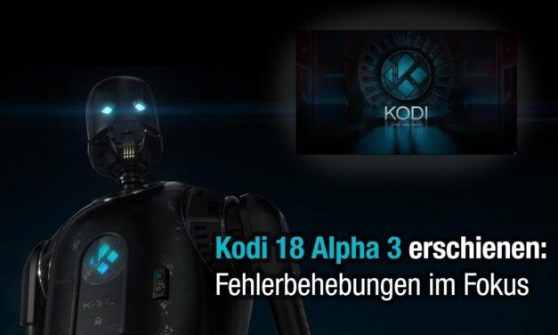 Kodi 18 Alpha3 erschienen: Fehlerbehebungen im Fokus