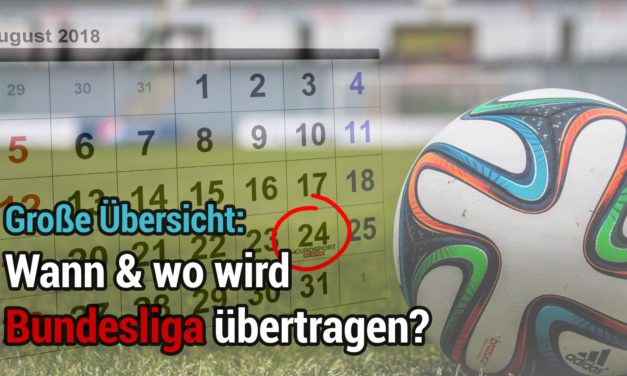 Wann & wo werden die Bundesliga-Spiele im Fernsehen übertragen? Alle Live-Partien & Zusammenfassungen im Überblick