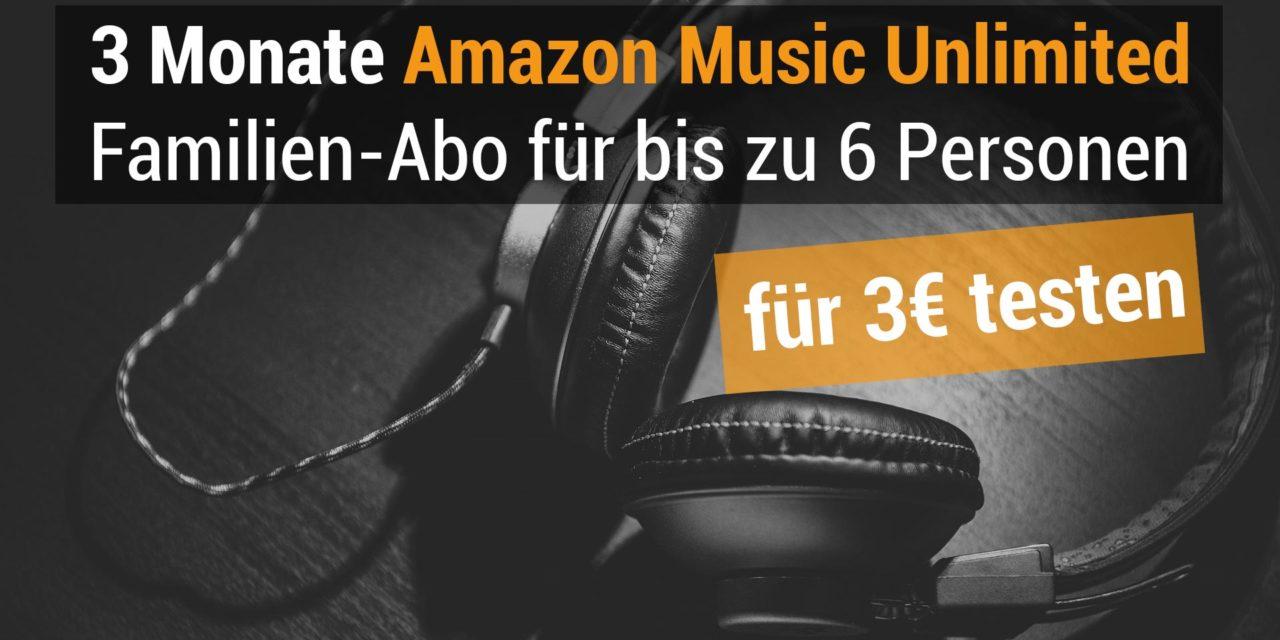 Deal: Amazon Music Unlimited Familien Mitgliedschaft 3 Monate für 3€