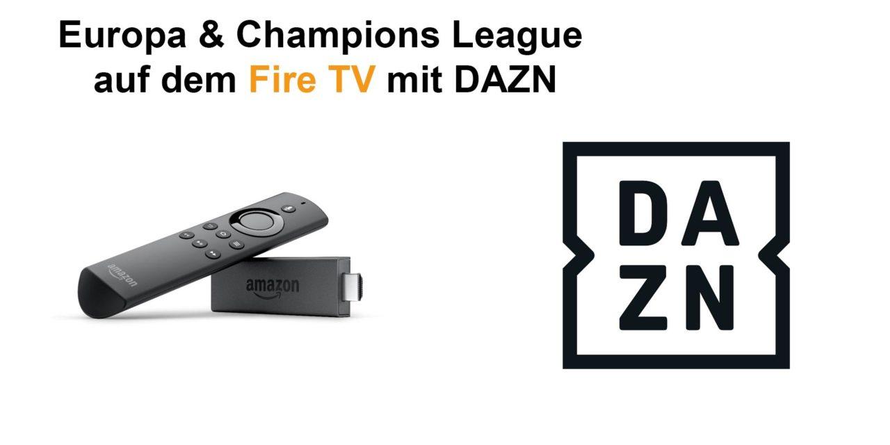 Europa & Champions League auf dem Fire TV schauen: mit DAZN