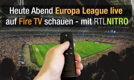 Europa-League heute Abend Live mit dem Fire TV schauen: mit RTL Nitro!