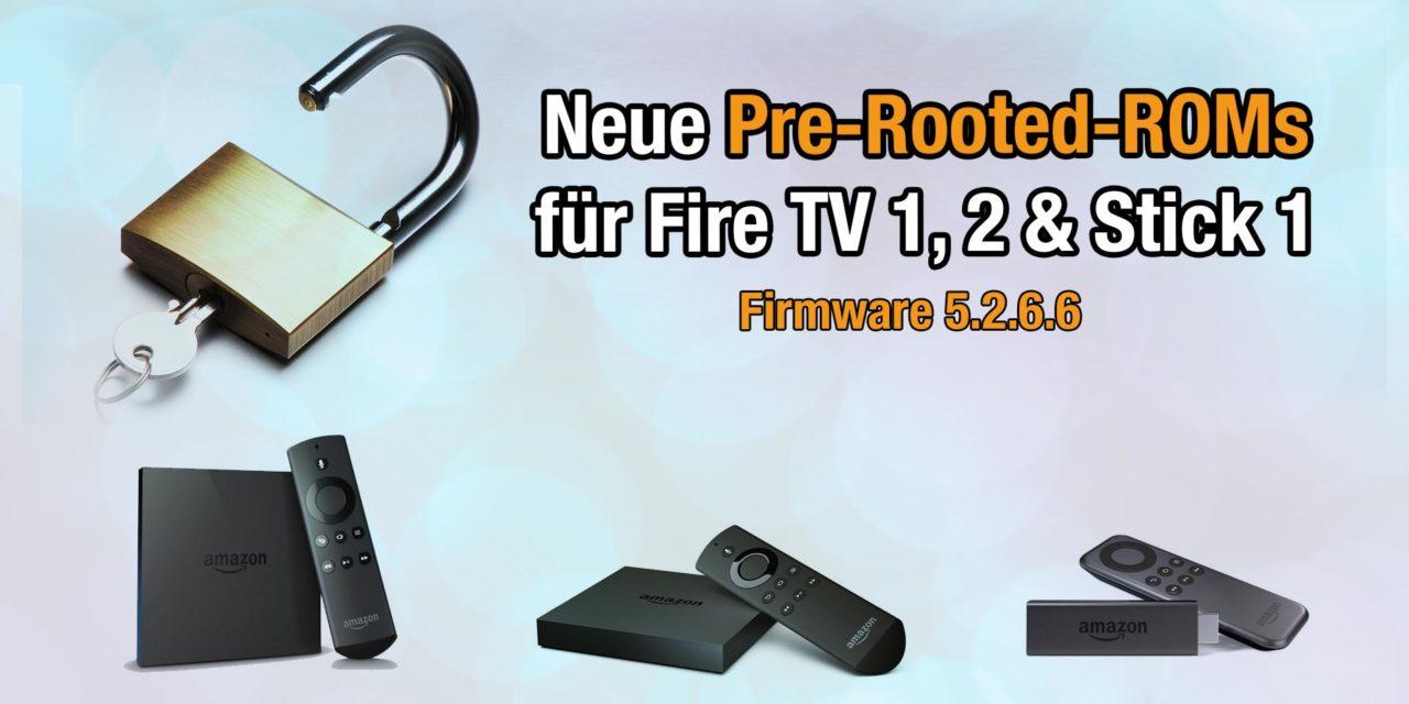 Neue Pre-Rooted-ROMs für Fire TV 1, 2 & Stick 1 erschienen: FireOS 5.2.6.6