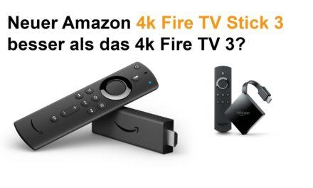 Wird der neue Amazon 4k Fire TV Stick 3 besser als das 4k Fire TV 3?