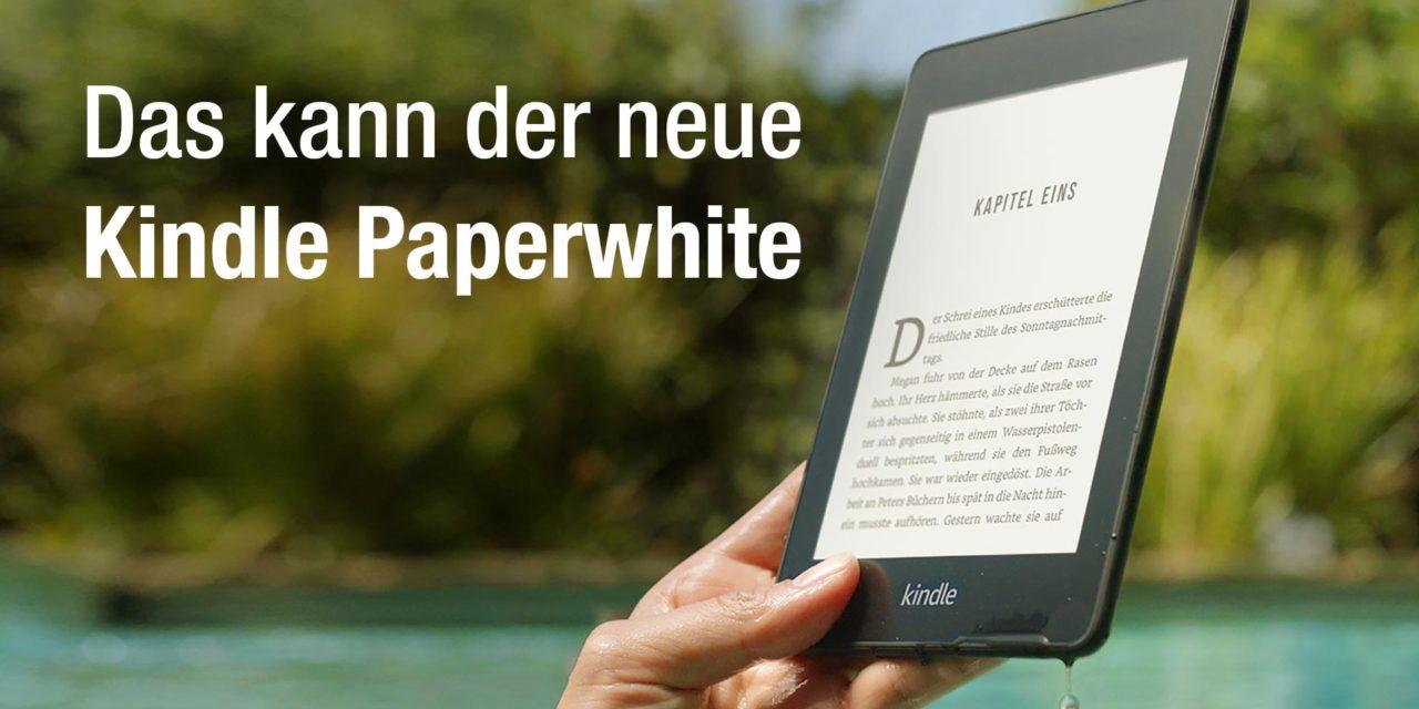 Was kann der neue Kindle Paperwhite? – Wasserdicht und doppelter Speicher