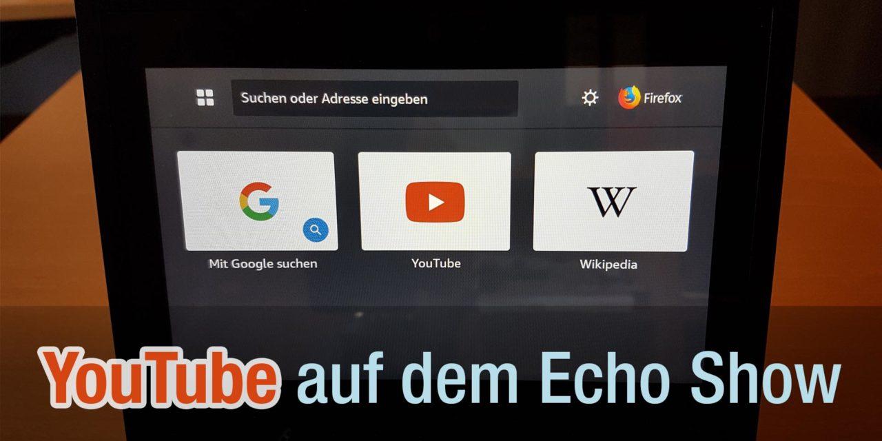 YouTube auf dem amazon Echo Show schauen und vom Handy aus streamen