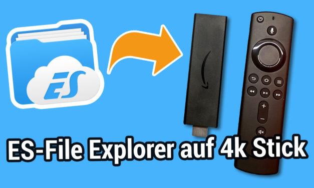 Anleitung: ES File Explorer auf dem neuen Fire TV Stick 4k installieren