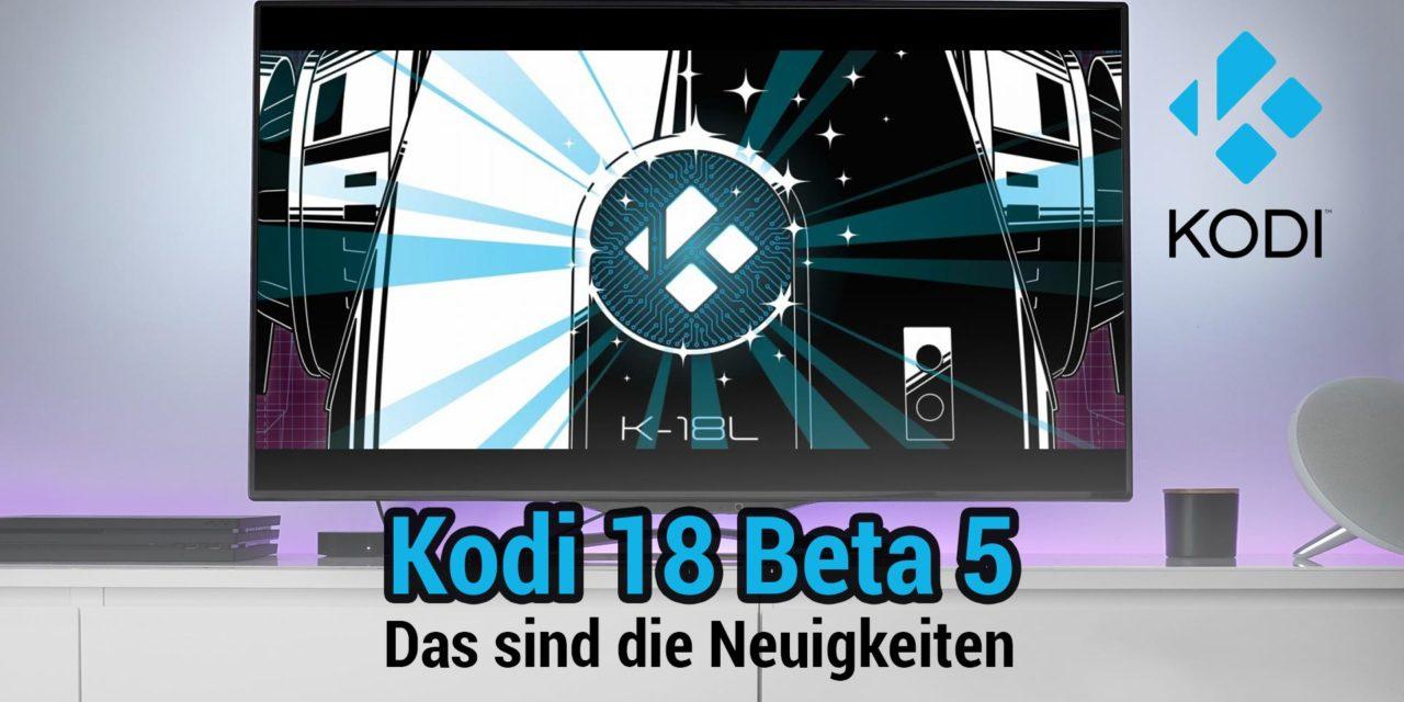 Kodi 18 Beta 5 erschienen: das sind die Neuigkeiten