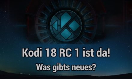 Kodi 18 Release Candidate 1 ist erschienen – Leia Final kommt mit großen Schritten auf uns zu