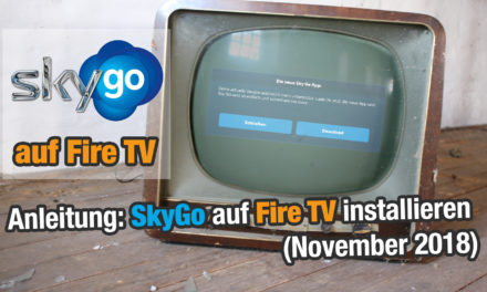 Anleitung: SkyGo auf dem Fire TV installieren (Stand November 2018)