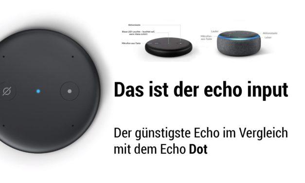 Vergleich: amazon Echo Input – Unterschied zum Echo Dot