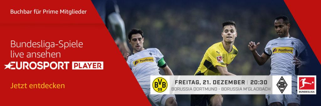 Heute Abend Dortmund gegen Gladbach Live im Eurosport Player schauen