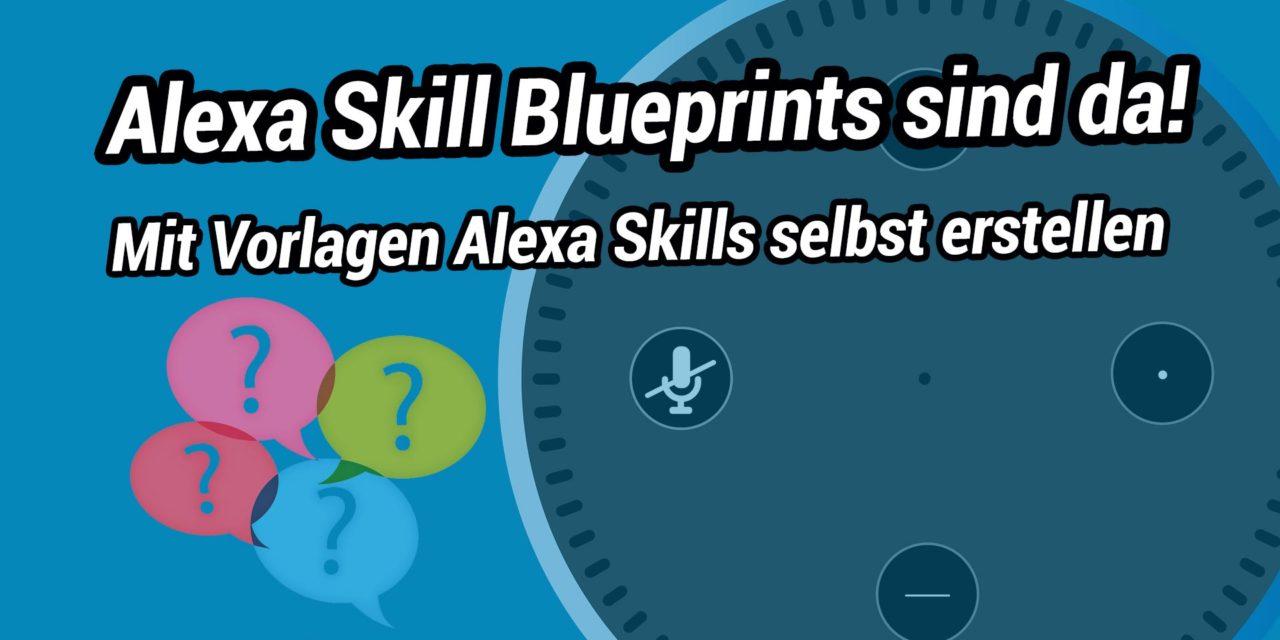 Quicktipp: Mit Alexa Skill Blueprints einfach Alexa Skills selbst erstellen