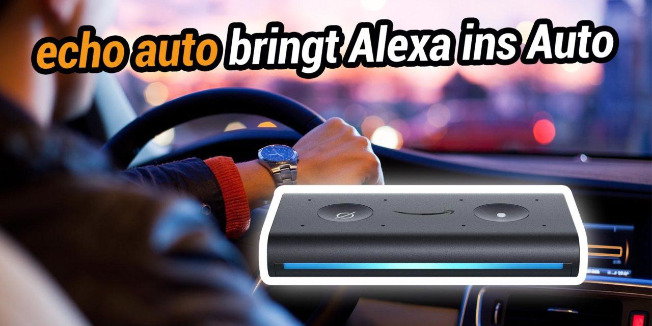 amazon Echo Auto vorgestellt – Alexa für euren PKW