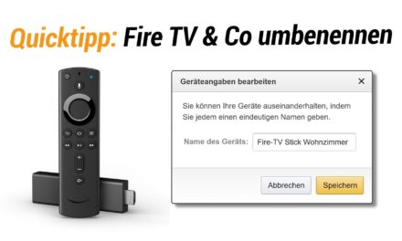 Quicktipp: Fire TV Stick oder amazon Echo Namen umbenennen