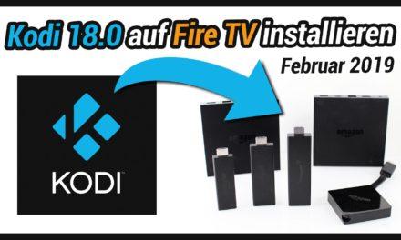 Anleitung: Wie man Kodi 18.1 auf dem Fire TV installiert (Stand: Ferbuar 2019)