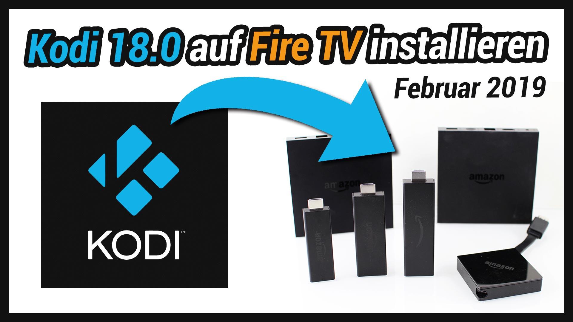 Anleitung: Kodi 18.1 einfach auf Fire TV Stick installieren (Deutsch)