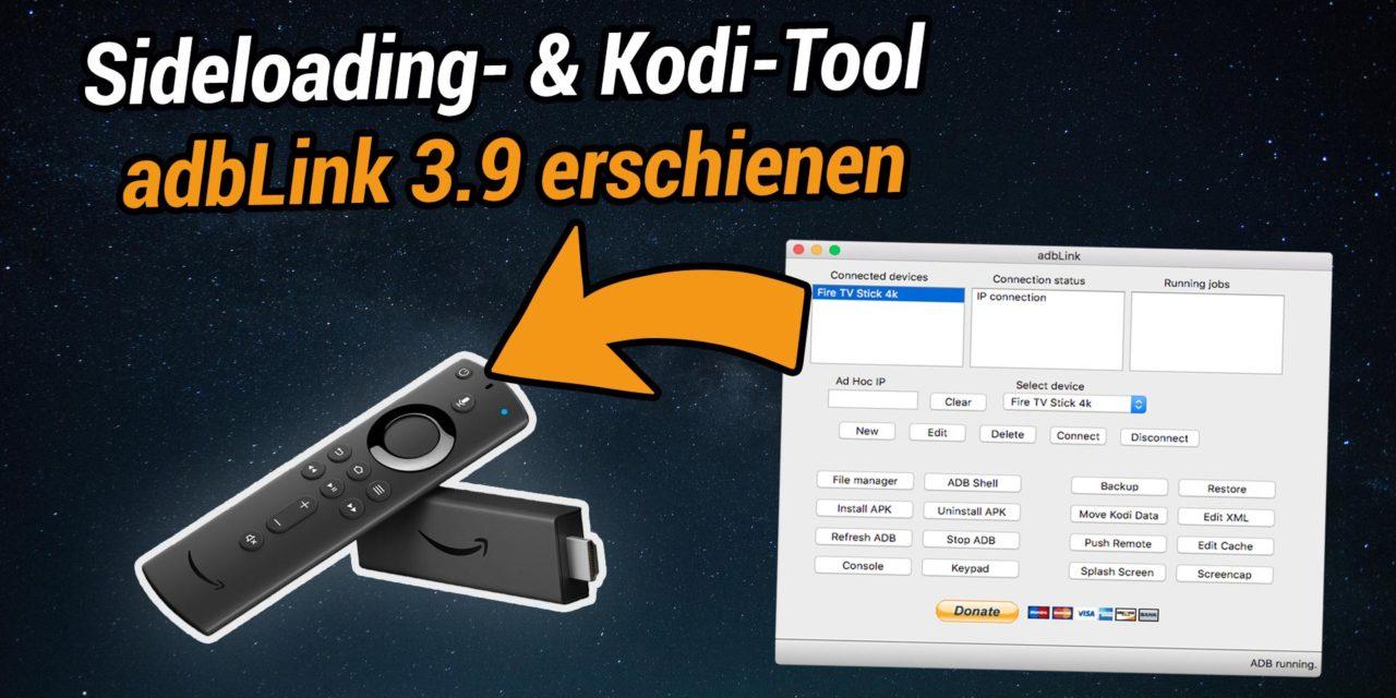 Sideloading- & Kodi-Tool adbLink in Version 3.9 erschienen