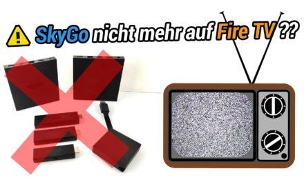 Warnung: SkyGo geht gerade nicht mehr auf Fire TV & Nvidia Shield
