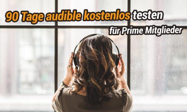Als Prime Mitglied 90 Tage Audbile kostenlos testen