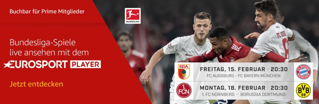 Heute Eurosport Player für 6€ buchen und FCA gegen Bayern, am Montag Nürnberg gegen den BVB und 5 weitere Spiele live schauen