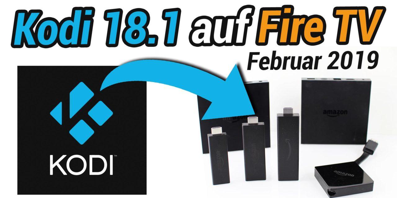 Anleitung: Wie man Kodi 18.1 auf dem Fire TV installiert (Stand: Februar 2019)
