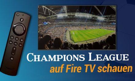Heute Abend Champions League: ManCity vs. Schalke oder Juve vs. Atletico mit dem Fire TV schauen