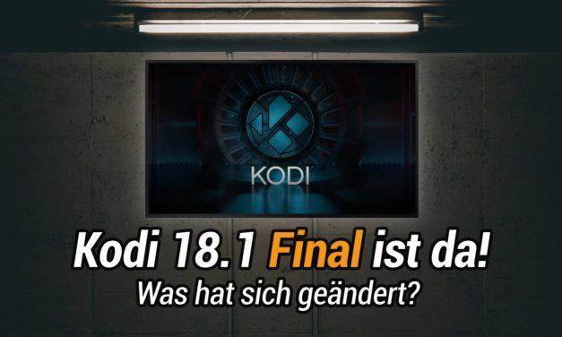 Kodi 18.1 Final erschienen: Was gibts Neues für Fire TVs & Android TV Boxen?