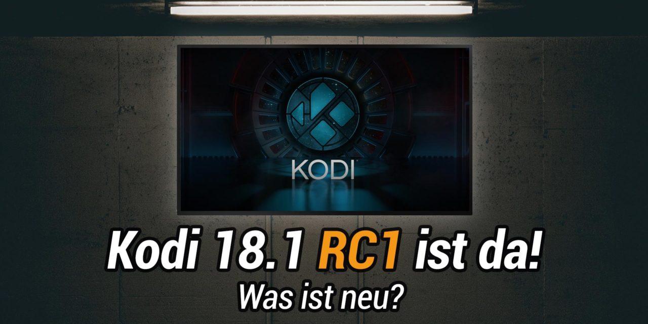 Kodi 18.1 RC1 schon raus: Was gibt's neues fürs Fire TV?