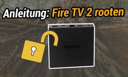 Rooting-Anleitung: Wie man das Fire TV 2 rootet (Stand März 2019)