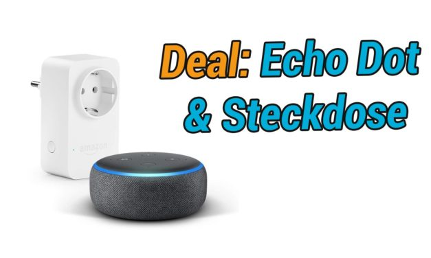 Deal: Echo Dot 3. Generation + Amazon Smart Plug Steckdose