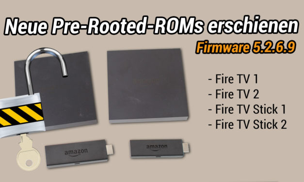 Neue Pre-Rooted-ROMs von Firmware 5.2.6.9 für viele Fire TVs erschienen