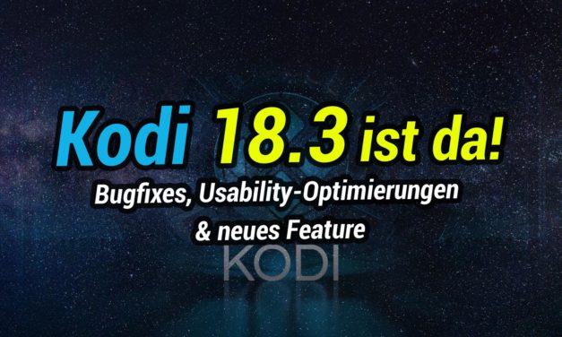 Kodi 18.3 ist erschienen: Bugfixes, Usability-Optimierungen & 1 neues Feature