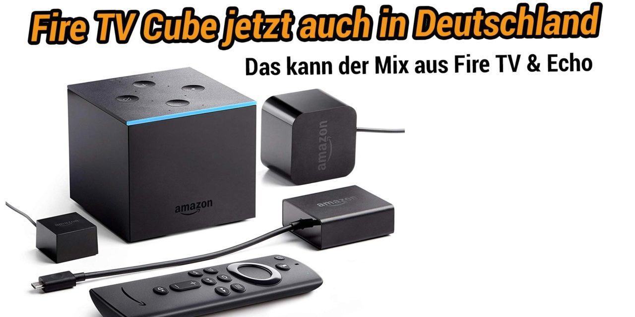 Neuer amazon Fire TV Cube in Deutschland bestellbar