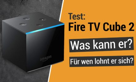 Ausführlicher Test: Was kann der Fire TV Cube 2? Für wen lohnt er sich?