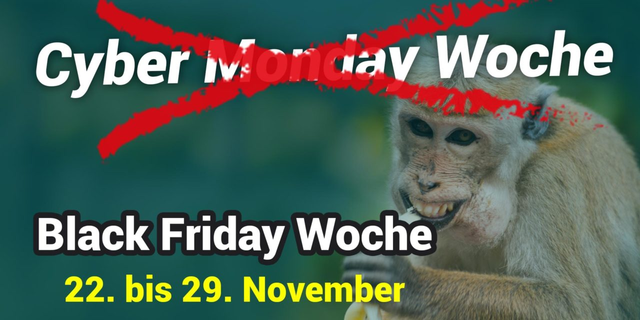Cyber Monday Woche heißt jetzt Black Friday Woche