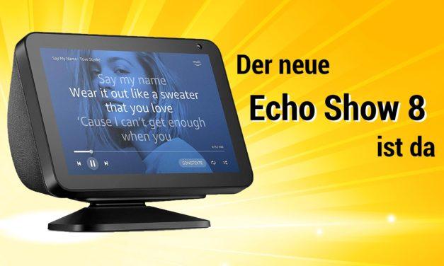 Der neue Echo Show 8 ist da