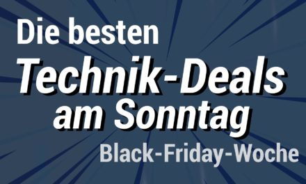 Die besten Technik Deals am Sonntag der Black Friday Woche 2019