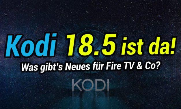 Kodi 18.5 erschienen: Was gibt es neues für Fire TV-Nutzer?