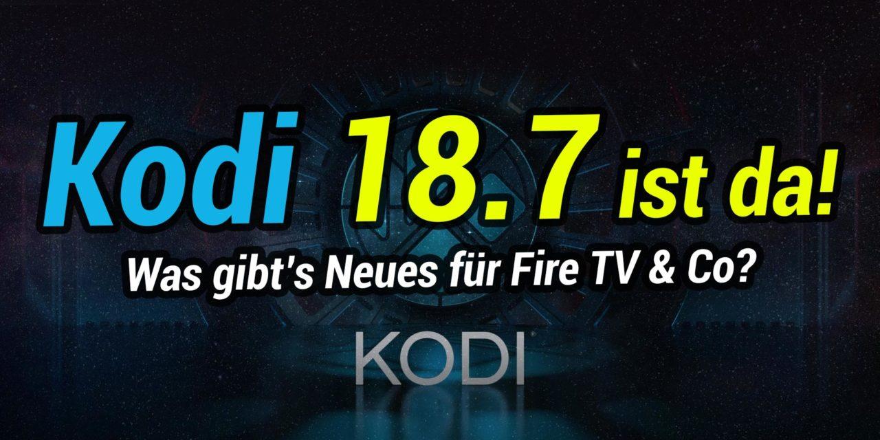 Kodi 18.7 erschienen – wir zeigen was es Neues gibt