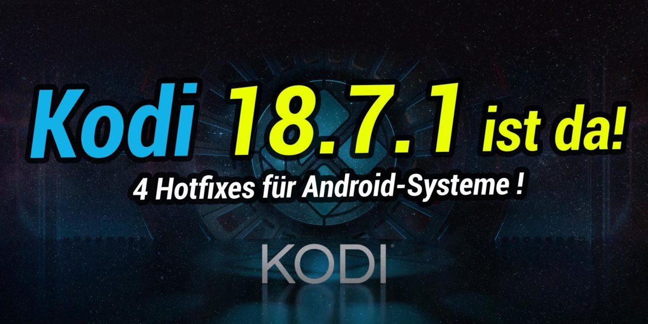 Kodi 18.7.1. erschienen – 4 Hotfixes für Android-Systeme