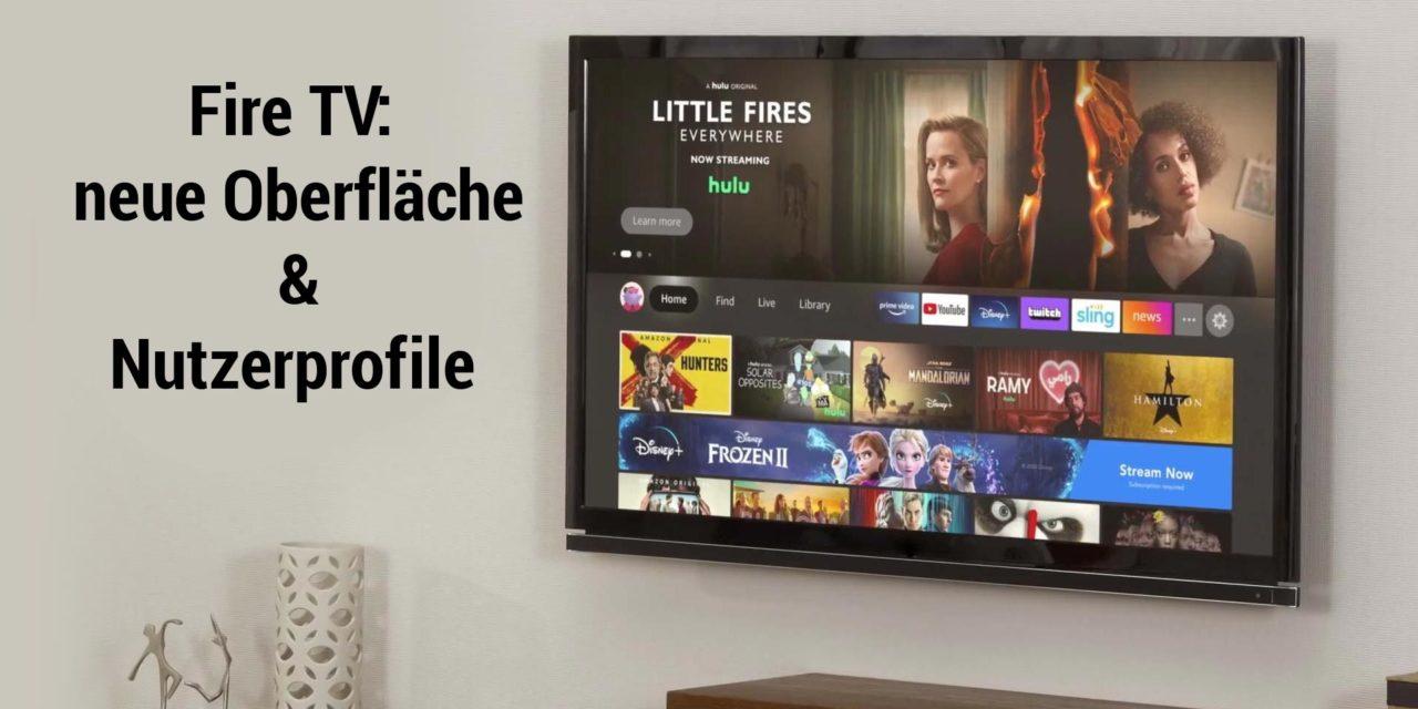 Das bringt die neue Fire TV Oberfläche