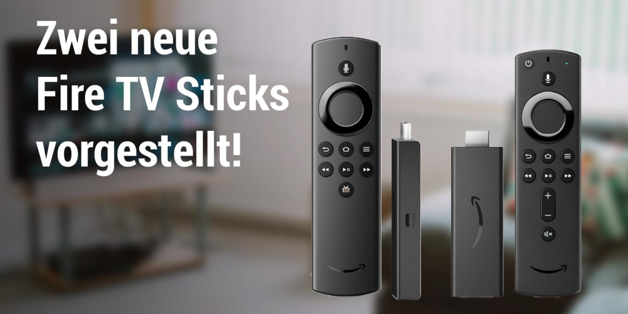 2 neue Fire TV Geräte vorgestellt: Fire TV Stick 3 und Fire TV Stick Lite